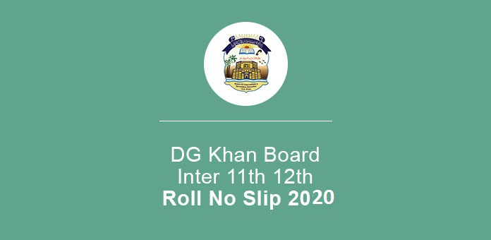 DG Khan Board Intermediate 11th class roll no slips download online