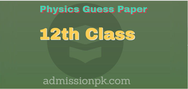 12th class physics Guess Paper