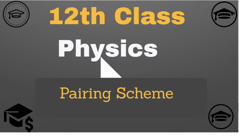Inter Part 2 Physics Pairing Scheme 2021 For All Boards
