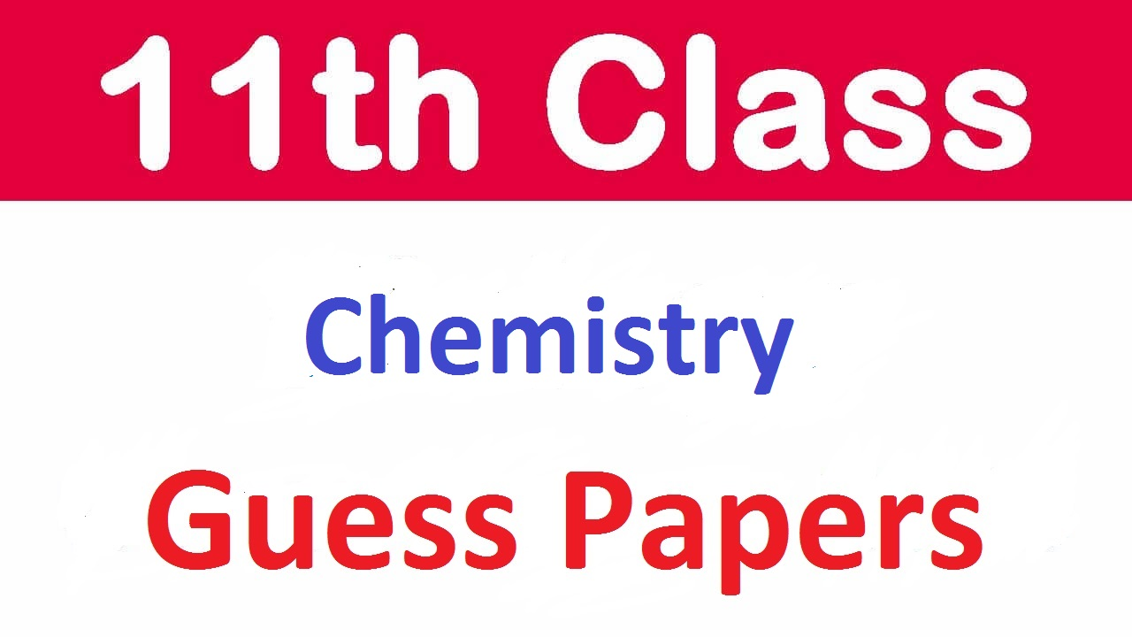 11th Class Inter Part I, FSc Chemistry Guess Paper 2021