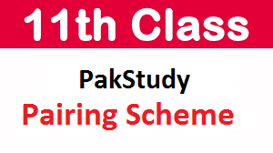 FA, FSC Intermediate 11th Class Pak Study Pairing Scheme 2021